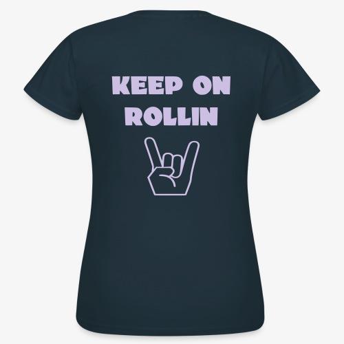 > Altijd blijven rollen met je rolstoel - Vrouwen T-shirt