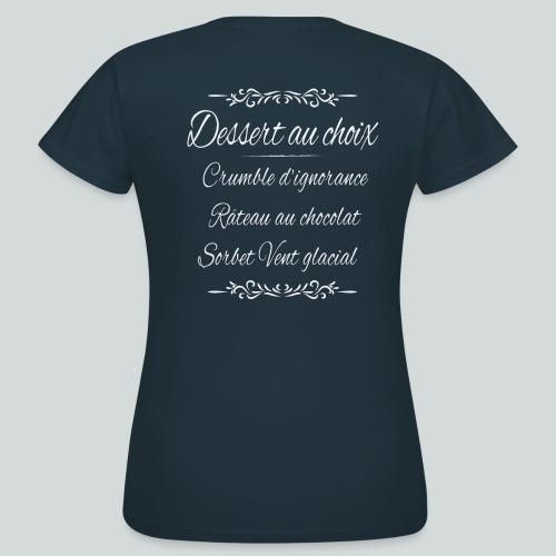 Dessert au choix (Halte à la drague lourde!) - T-shirt Femme