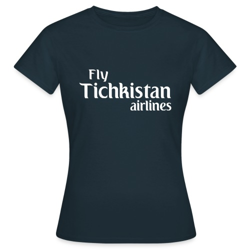 Fly Tichkistan Airlines - T-shirt Femme