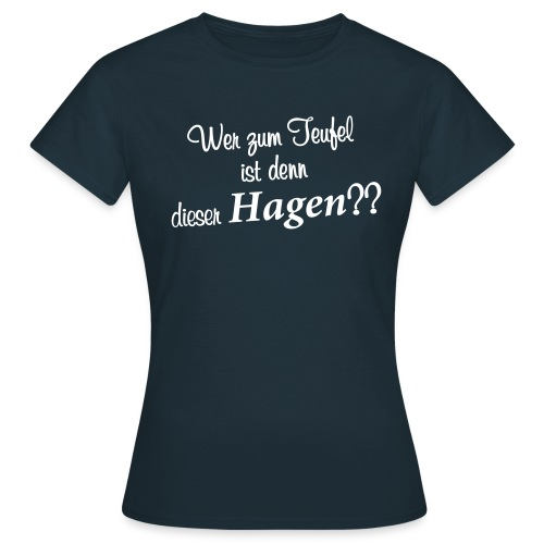 Wer zum Teufel - Frauen T-Shirt