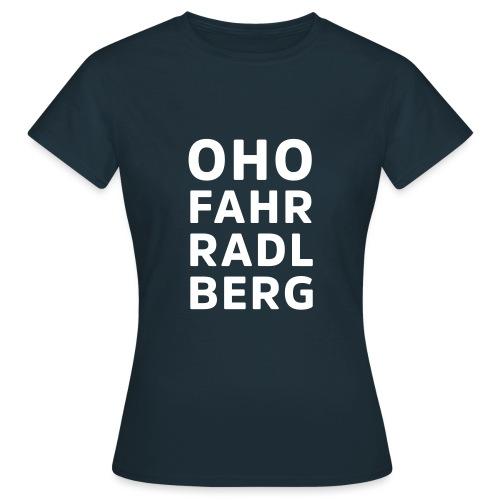 Oho Fahrradlberg - Frauen T-Shirt