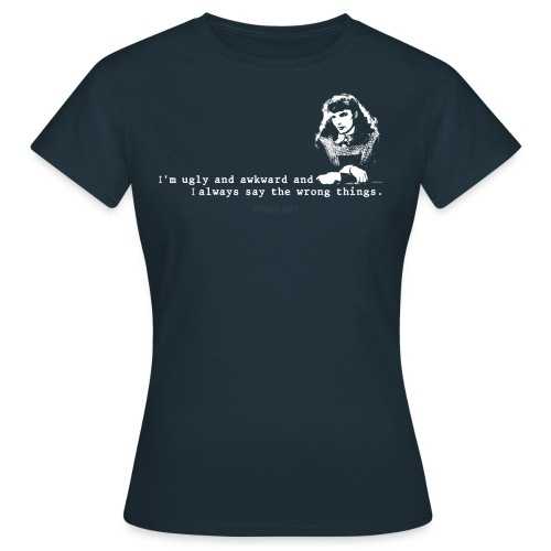 Ugly and Awkward - Women's T-Shirt