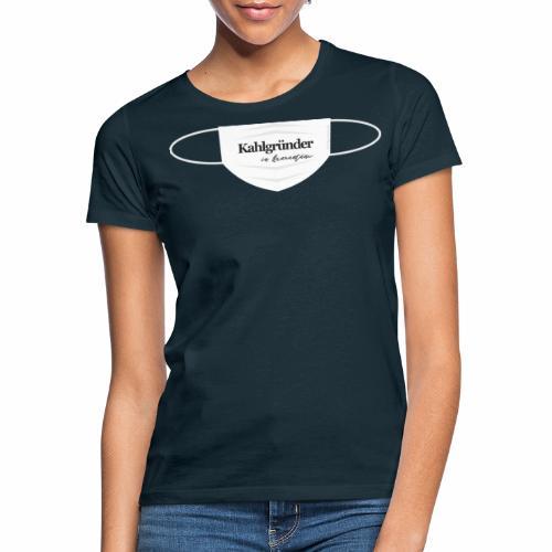 Kahlgruender in Quarantäne - Frauen T-Shirt