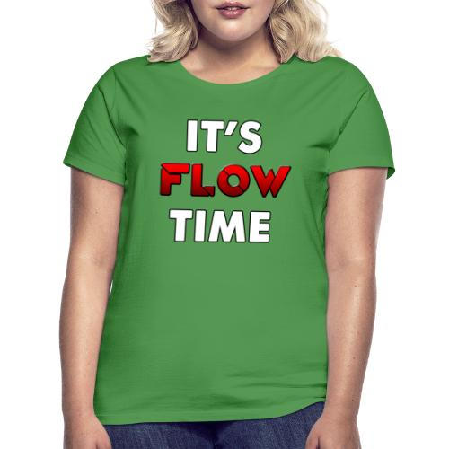 IT'S FLOW TIME - T-shirt Femme