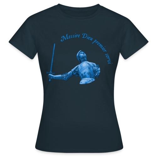 Sainte Jeanne d'Arc - Messire Dieu premier servi - T-shirt Femme
