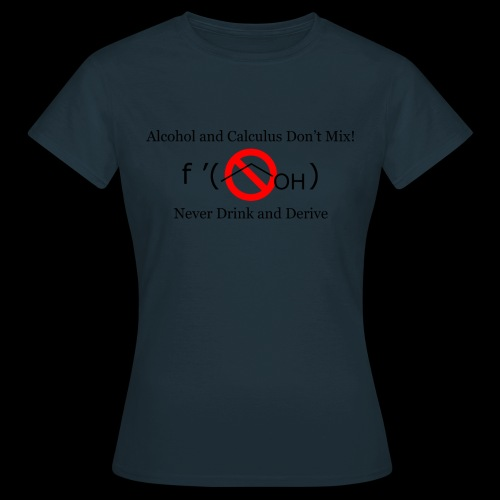 Alcohol and Calculus - Women's T-Shirt