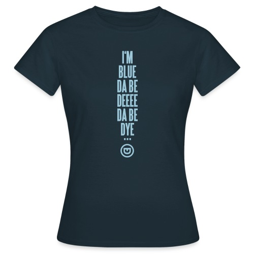 I'M BLUE - Frauen T-Shirt