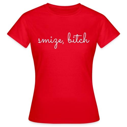 smize bitch - Vrouwen T-shirt