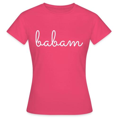 babam - Vrouwen T-shirt