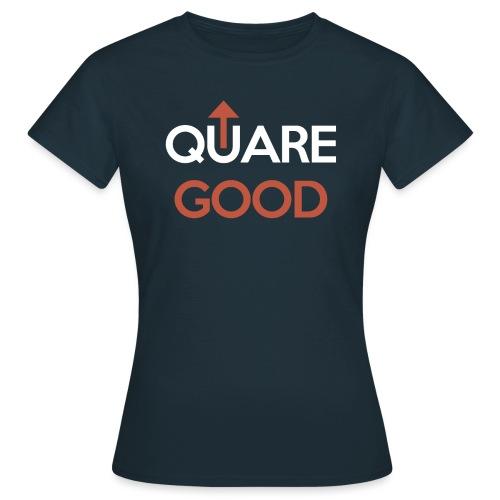 Quare Good - Women's T-Shirt
