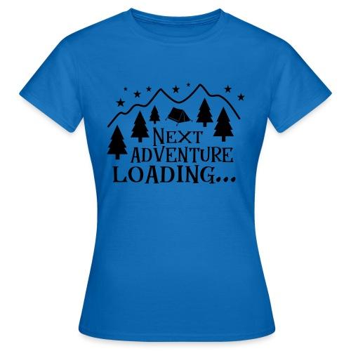 Outdoor Camping Wandern Natur Berg Geschenk Spruch - Frauen T-Shirt