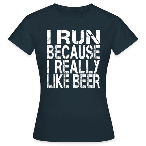 i run because like beer - Maglietta da donna