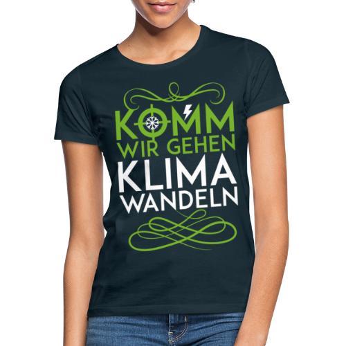 Komm wir gehen Klimawandeln - Frauen T-Shirt