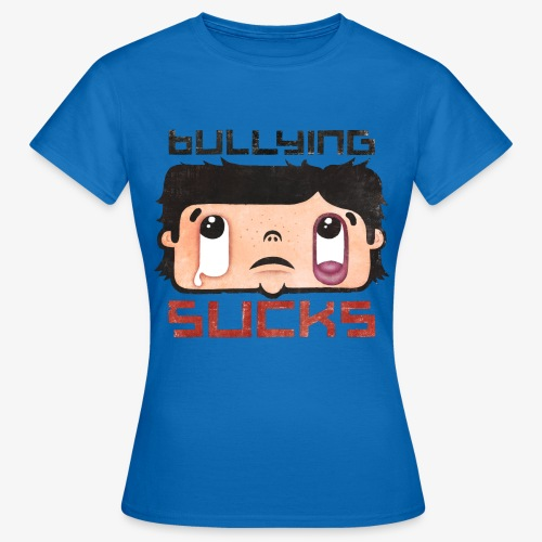 Bullying sucks - Naisten t-paita