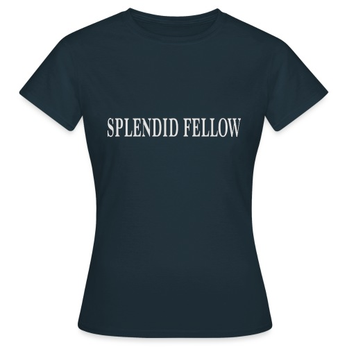 splendid_fellow - Frauen T-Shirt