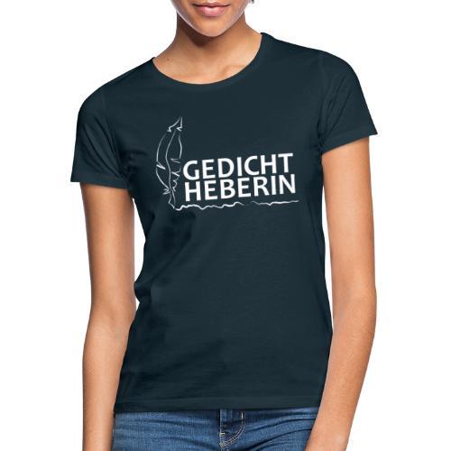 Gedichtheberin - Frauen T-Shirt