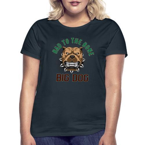 Big Dog - Bad To The Bone - T-shirt dam