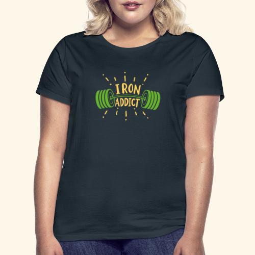 Langhantel Iron Addict Gym Shirt - Frauen T-Shirt