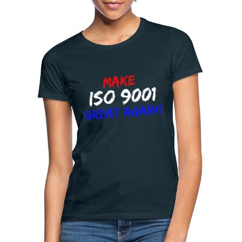 make iso 9001 great again! - Frauen T-Shirt
