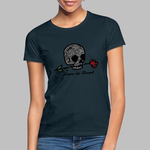 Love Is Dead Custom Skull Design - Vrouwen T-shirt