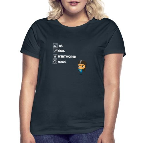 Eat. Sleep. WENTWORTH. Repeat. - Women's T-Shirt