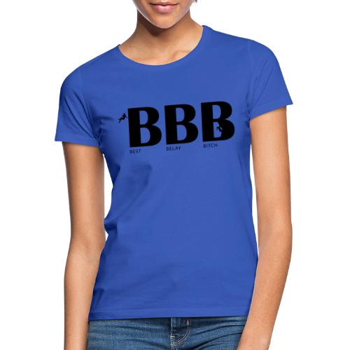 Best Belay Bitch - Frauen T-Shirt