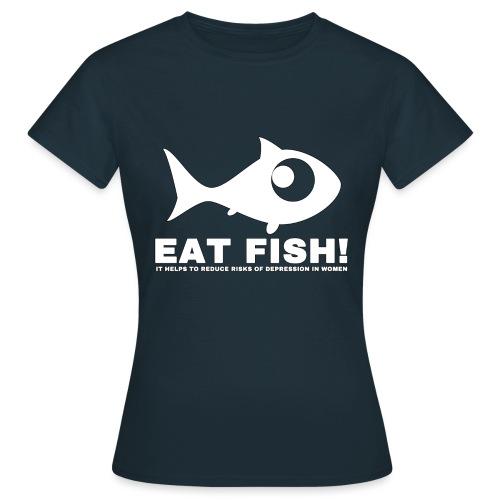 Eat Fish - Women's T-Shirt