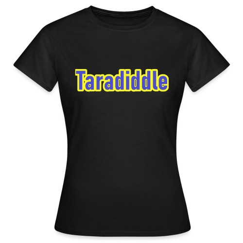 Taradiddle - Frauen T-Shirt