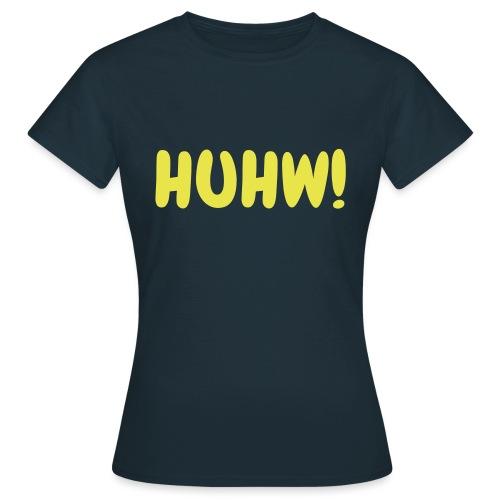 HUHW! Zckrfrk - Frauen T-Shirt