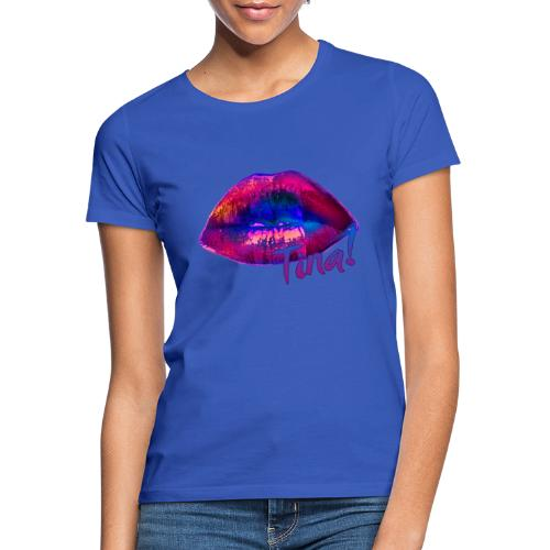 Lila Lippen sollst Du küssen! - Frauen T-Shirt