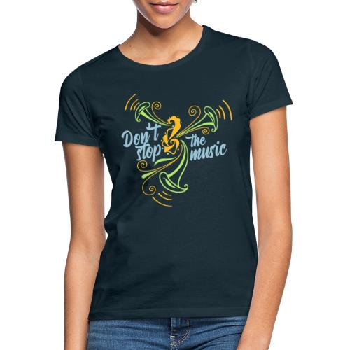 No pares a musica - Camiseta mujer
