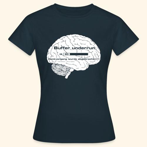 Buffer underrun - Denkvorgang abgebrochen - Frauen T-Shirt