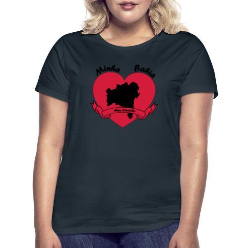 Minha Bahia - Meu Coracao - Frauen T-Shirt