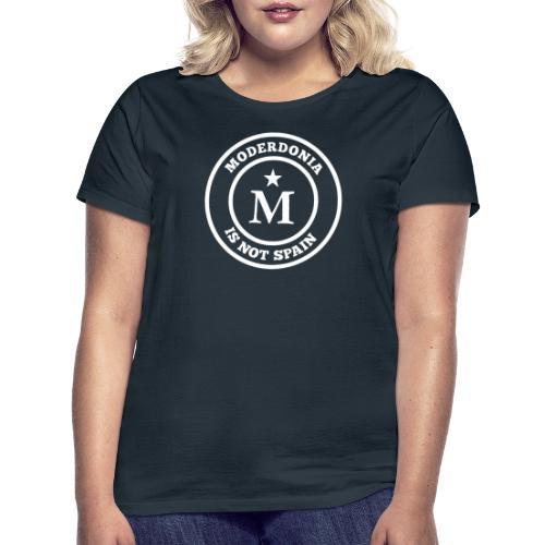 Moderdonia is not Spain - Camiseta mujer