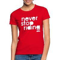 Never Stop Riding - Women's T-Shirt red
