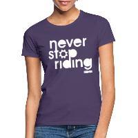 Never Stop Riding - Women's T-Shirt dark purple