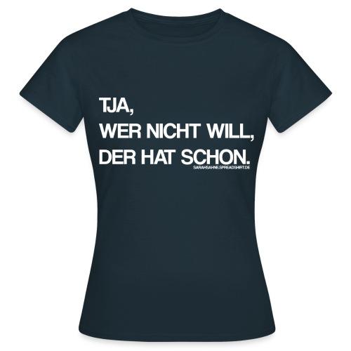 Hat Schon - Frauen T-Shirt