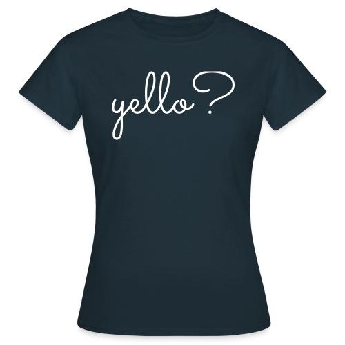 yello - Vrouwen T-shirt