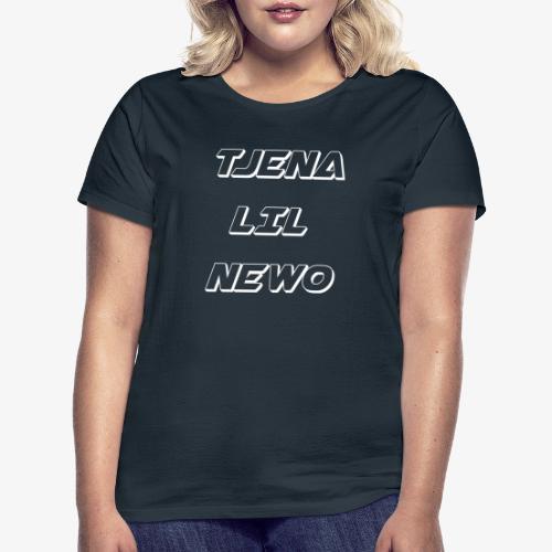 Tjena lil newo STOR TEXT DAM - T-shirt dam