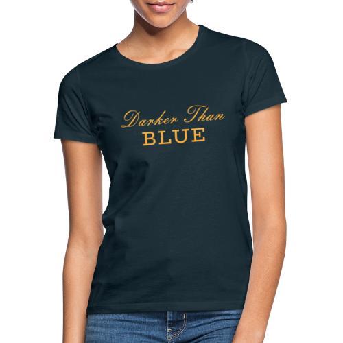 Scritta Darker Than Blue Musica Hipo Hop Soul - Maglietta da donna