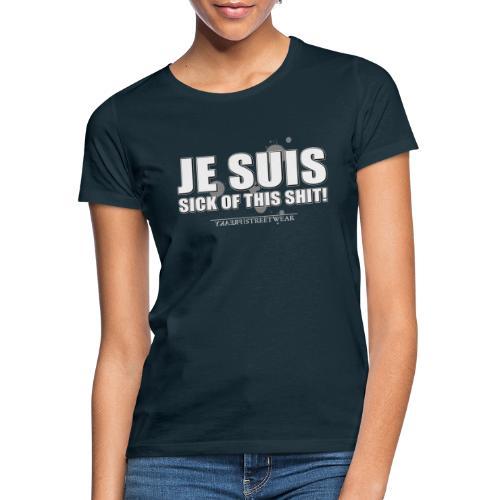 Je suis sick - Frauen T-Shirt