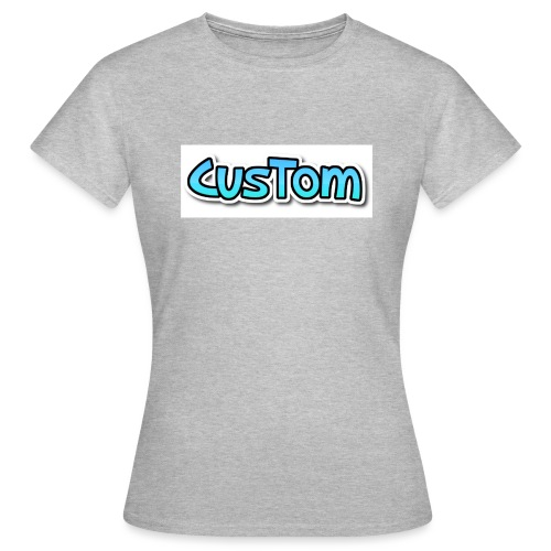 CusTom NORMAL - Vrouwen T-shirt