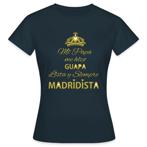 guapa lista siempre madridista - Maglietta da donna