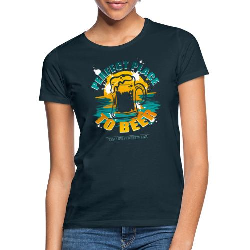 a perfect place to beer - Frauen T-Shirt