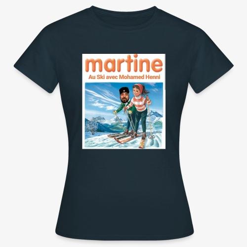 Martine-SkiAvecHenni - T-shirt Femme