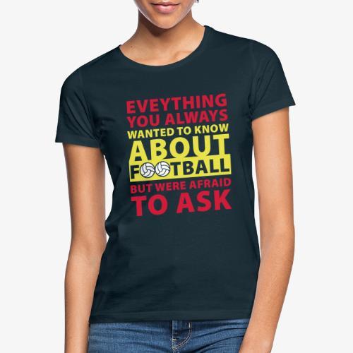 Todo lo que siempre quiso saber sobre el fútbol - Camiseta mujer