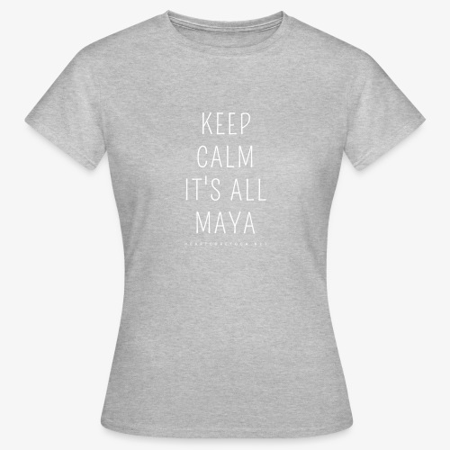 Heartcore Yoga 'It's All Maya 1' - Vrouwen T-shirt