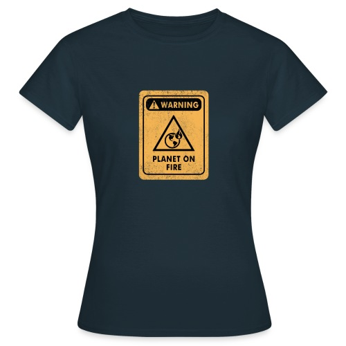 Warning Distressed Sign The Planet Is On Fire - Dame-T-shirt