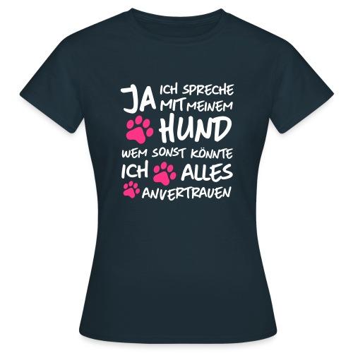 Vorschau: spreche mit meinem HUND - Frauen T-Shirt