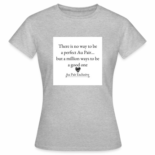 Perfect au pair - Vrouwen T-shirt